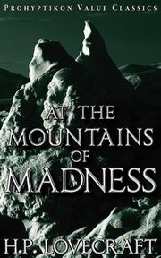 At the Mountains of Madness, Lovecraft H. P.