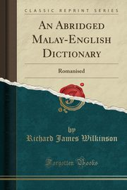 An Abridged Malay-English Dictionary, Wilkinson Richard James