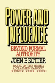 Power and Influence, Kotter John P.
