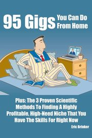 95 Gigs You Can Do From Home, Brinker Eric