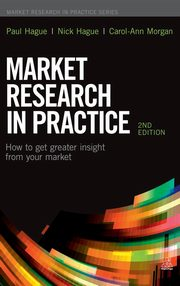 ksiazka tytuł: Market Research in Practice autor: Hague Paul