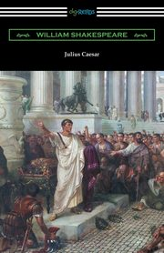 Julius Caesar (Annotated by Henry N. Hudson with an Introduction by Charles Harold Herford), Shakespeare William