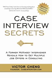 Case Interview Secrets, Cheng Victor