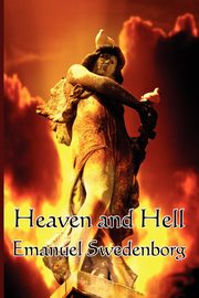 Heaven and Hell, Swedenborg Emanuel