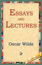Essays and Lectures, Wilde Oscar