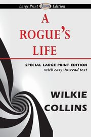 A Rogue's Life, Collins Wilkie