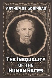 ksiazka tytuł: The Inequality of the Human Races autor: Gobineau Arthur de