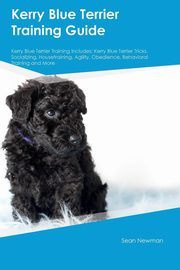 Kerry Blue Terrier Training Guide Kerry Blue Terrier Training Includes, Newman Sean