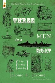 Three Men in a Boat, Jerome Jerome K