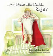 I Am Brave Like David Right?, Stahlhut Roetzel Elle