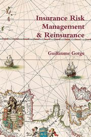 Insurance Risk Management and Reinsurance, Gorge Guillaume