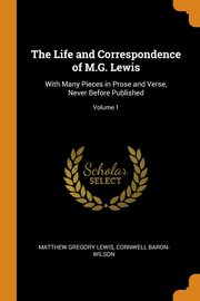 The Life and Correspondence of M.G. Lewis, Lewis Matthew Gregory