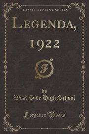 Legenda, 1922 (Classic Reprint), School West Side High