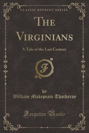 The Virginians, Thackeray William Makepeace
