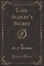 Lady Audley's Secret, Vol. 2 of 3 (Classic Reprint), Braddon M. E.