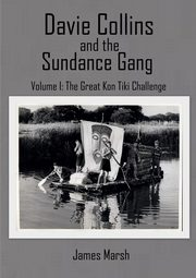 Davie Collins and the Sundance Gang Volume One, Marsh James