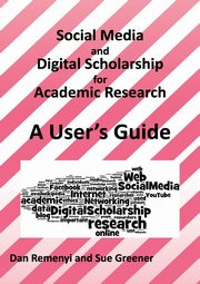 Social Media and Digital Scholarship Handbook, Remenyi Dan