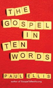 The Gospel in Ten Words, Ellis Paul