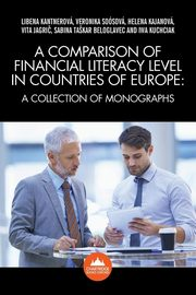 A Comparison of Financial Literacy Levels in Countries of Europe, Kantnerová et. al. LibÄ?na
