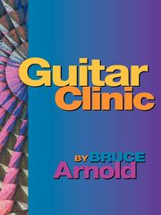 Guitar Clinic, Arnold Bruce