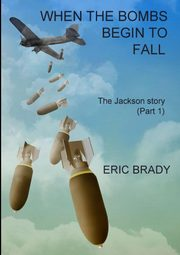 When the bombs begin to fall, Brady Eric