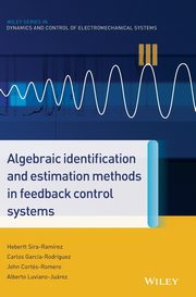 Algebraic Identification and Estimation Methods in Feedback Control Systems, Sira-Ramirez Hebertt