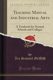 Teaching Manual and Industrial Arts, Griffith Ira Samuel