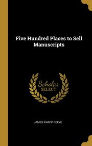 Five Hundred Places to Sell Manuscripts, Reeve James Knapp