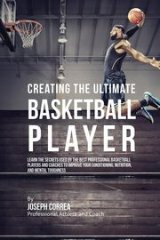 Creating the Ultimate Basketball Player, Correa Joseph