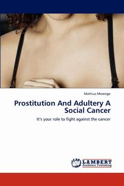 Prostitution and Adultery a Social Cancer, Mwesige Mathius