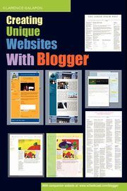 Creating Unique Websites With Blogger, Galapon Clarence