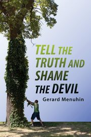 Tell the Truth and Shame the Devil, Menuhin Gerard