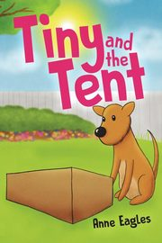 Tiny and the Tent, Anne Eagles