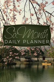 Six Month Daily Planner, Publishing LLC Speedy