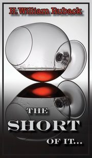 The Short of It..., Ruback H. William