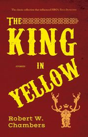 The  King in Yellow, Chambers Robert W