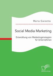 Social Media Marketing, Garzotto Marta