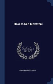 How to See Montreal, Gard Anson Albert