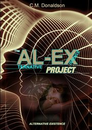 The AL-EX Project (ALternative EXistence) Testing the limits of dream control, Donaldson C.M.