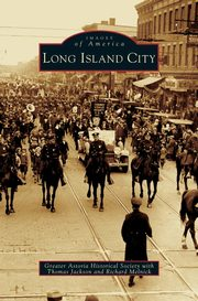 Long Island City, The Greater Astoria Historical Society