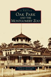 Oak Park and the Montgomery Zoo, Trevino Heather S.