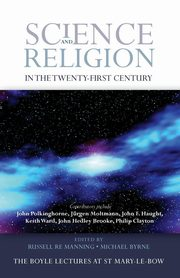 Science and Religion in the Twenty-First Century,