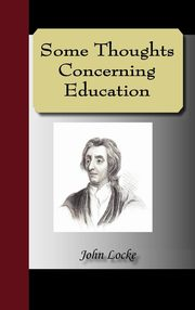 Some Thoughts Concerning Education, Locke John