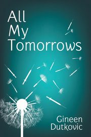 All My Tomorrows, Dutkovic Gineen