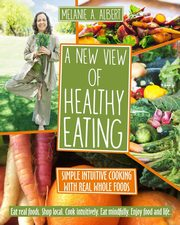 A New View of Healthy Eating, Albert Melanie A.