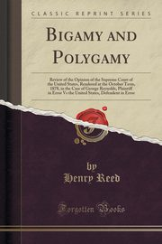 Bigamy and Polygamy, Reed Henry