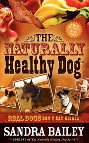 The Naturally Healthy Dog, Bailey Sandra