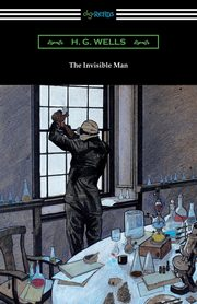 The Invisible Man, Wells H. G.