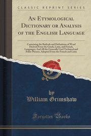 An Etymological Dictionary or Analysis of the English Language, Grimshaw William