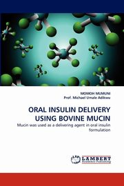 Oral Insulin Delivery Using Bovine Mucin, Mumuni Momoh